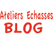 Blog Ateliers Echasses